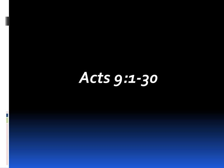 Acts 9:1-30