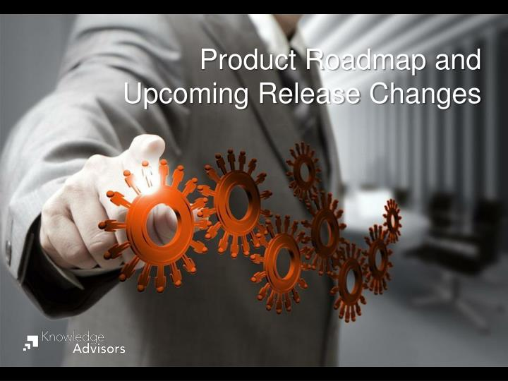 product roadmap and upcoming release changes n.