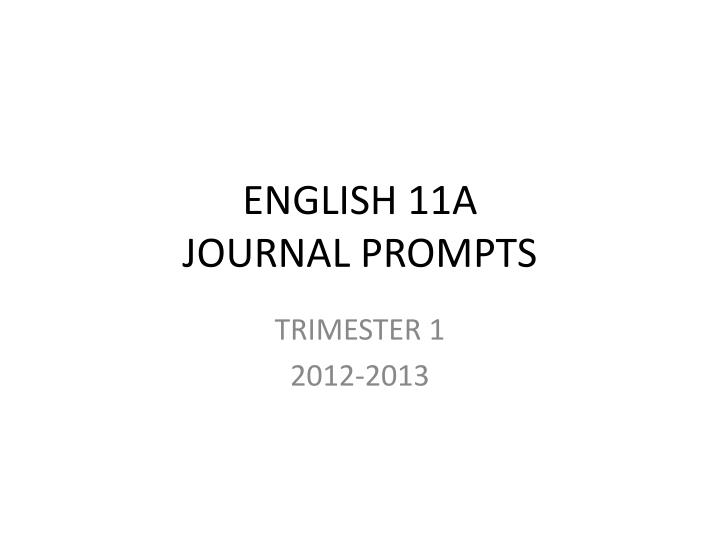 english 11a journal prompts n.