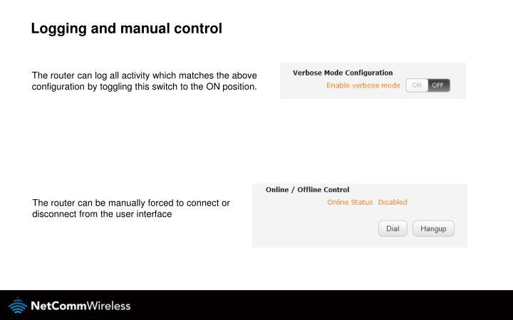 Logging and manual control
