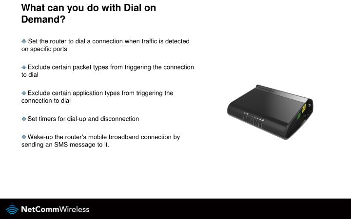 What can you do with dial on demand