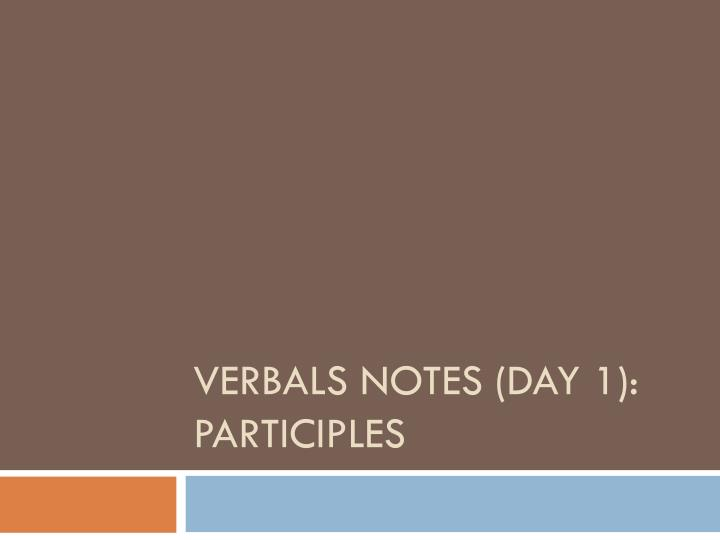 verbals notes day 1 participles n.
