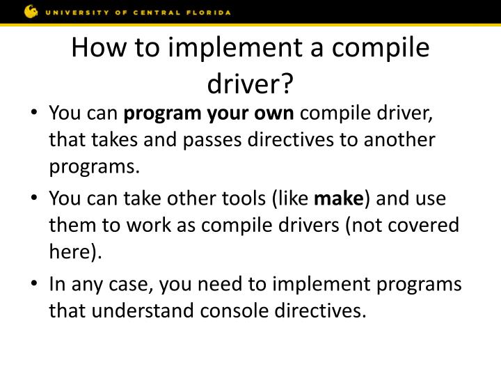 How to implement a compile driver