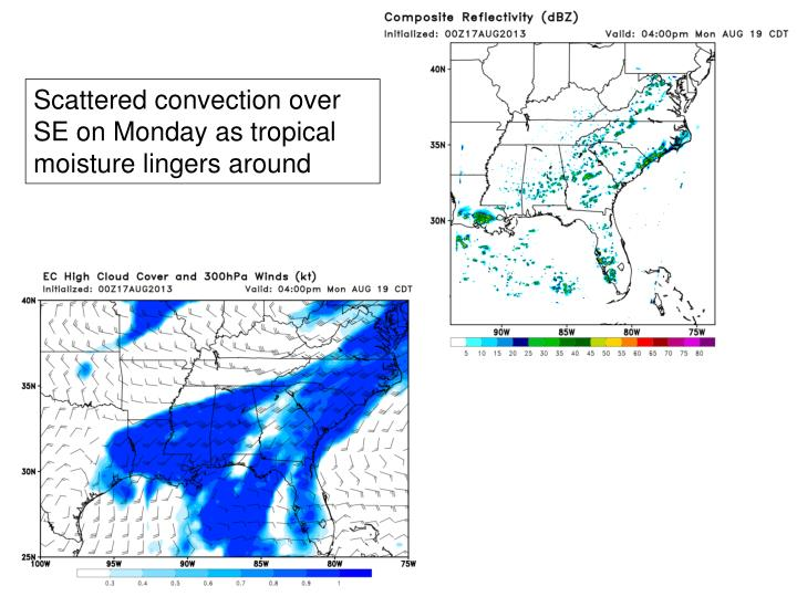 Scattered convection over SE on Monday as tropical moisture lingers around