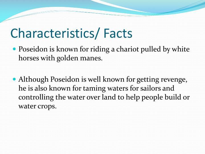 Characteristics/ Facts