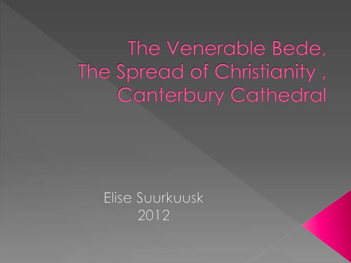the venerable bede the spread of christianity canterbury cathedral n.