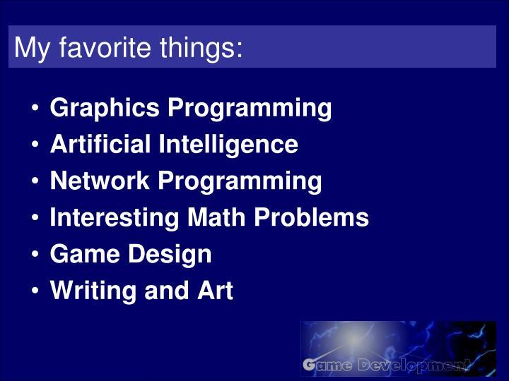 My favorite things: