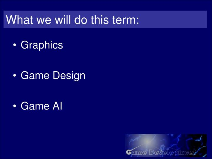 What we will do this term: