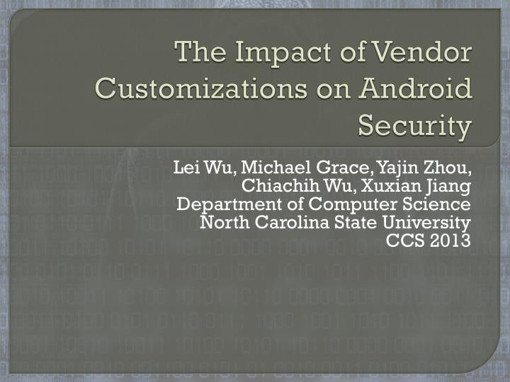 The impact of vendor customizations on android security