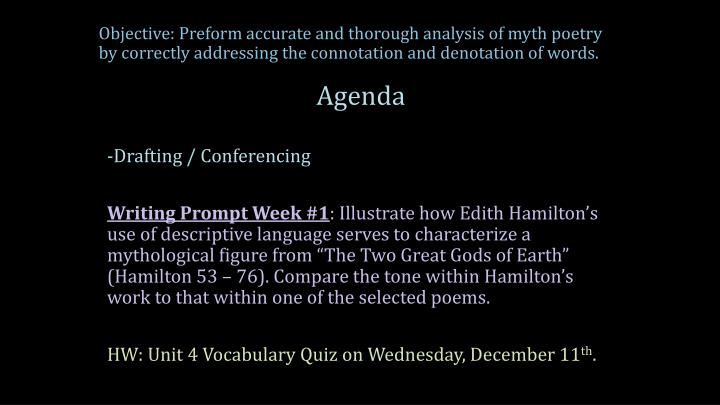 Objective: Preform accurate and thorough analysis of myth poetry by correctly addressing the connota...