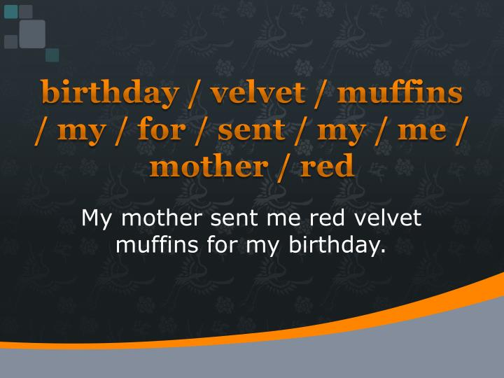 birthday / velvet / muffins / my / for / sent / my / me / mother / red