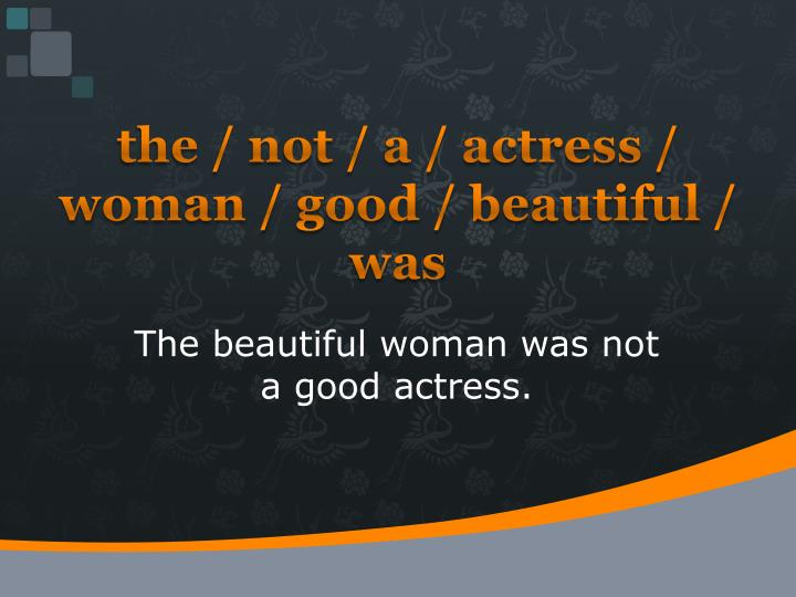 the / not / a / actress / woman / good / beautiful / was