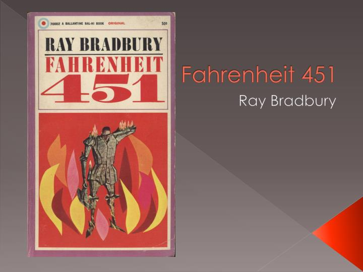 an analysis of the fahrenheit 451 a dystopian novel by ray bradbury