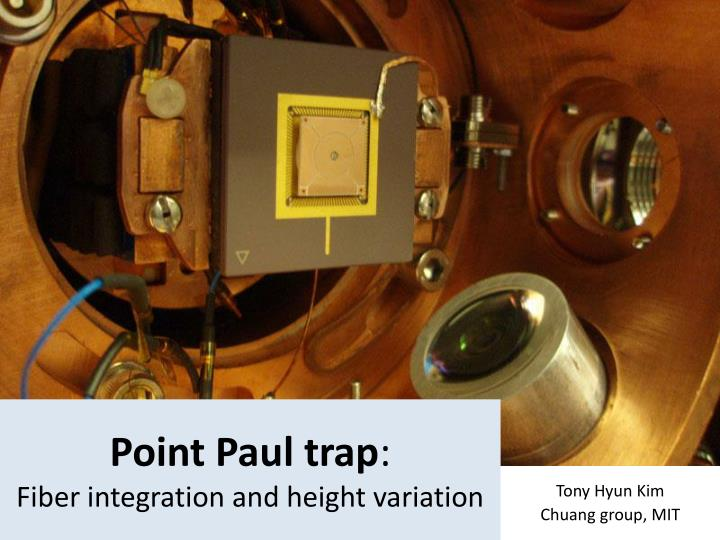 point paul trap fiber integration and height variation n.