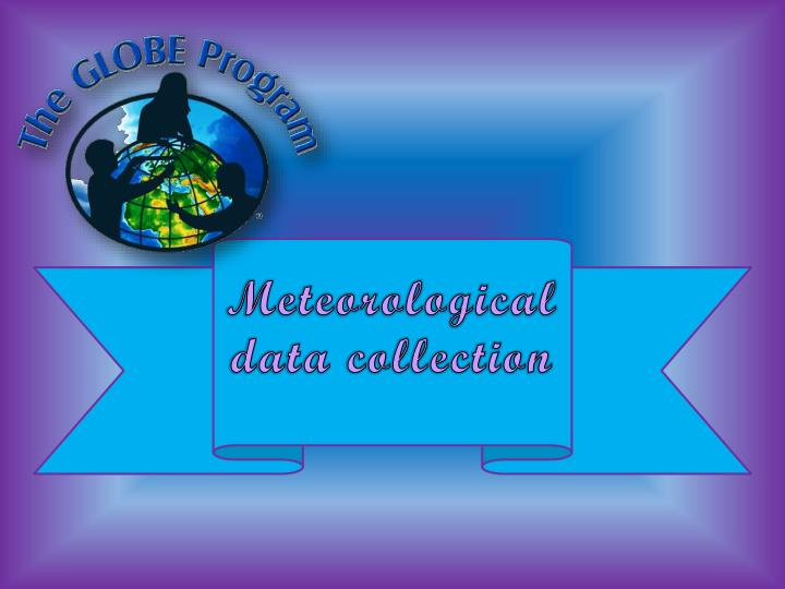 Meteorological data collection