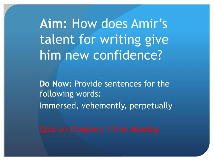 aim how does amir s talent for writing give him new confidence n.