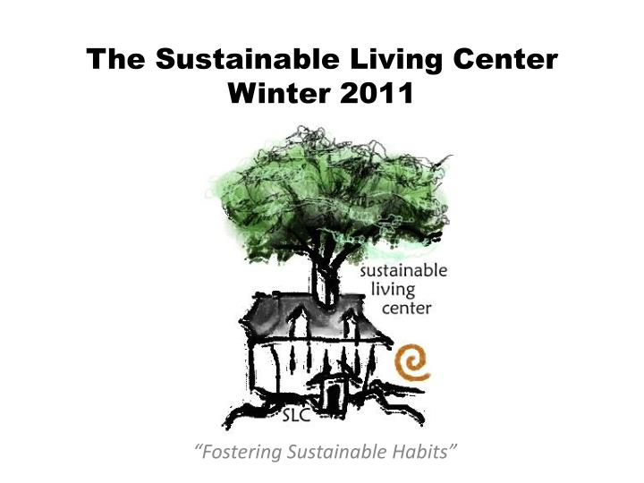 the sustainable living center winter 2011 n.