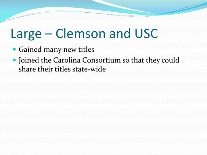 Large – Clemson and USC