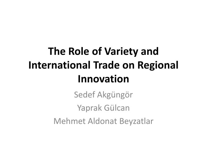 the role of variety and international trade on regional innovation n.