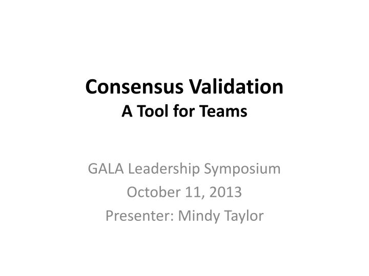 consensus validation a tool for teams n.