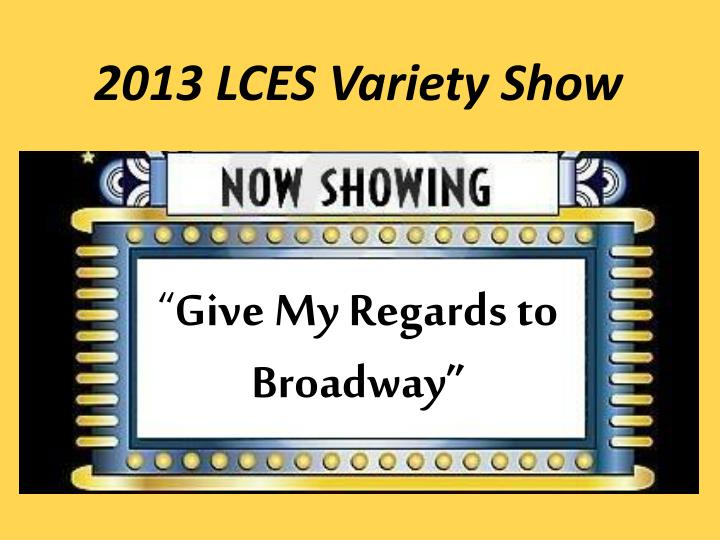 2013 lces variety show n.