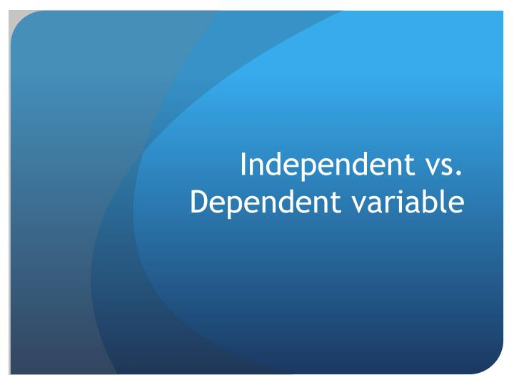 independent vs dependent variable n.