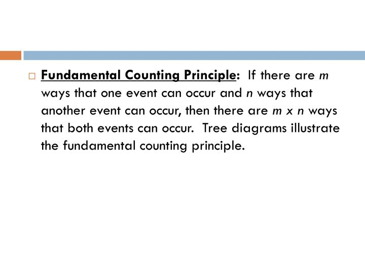 Ppt 133 the fundamental counting principle powerpoint andnways that another event can occur then there are m x n ways that both events canoccur tree diagrams illustrate the fundamental counting principle ccuart Gallery