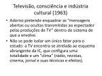 televis o consci ncia e ind stria cultural 1963