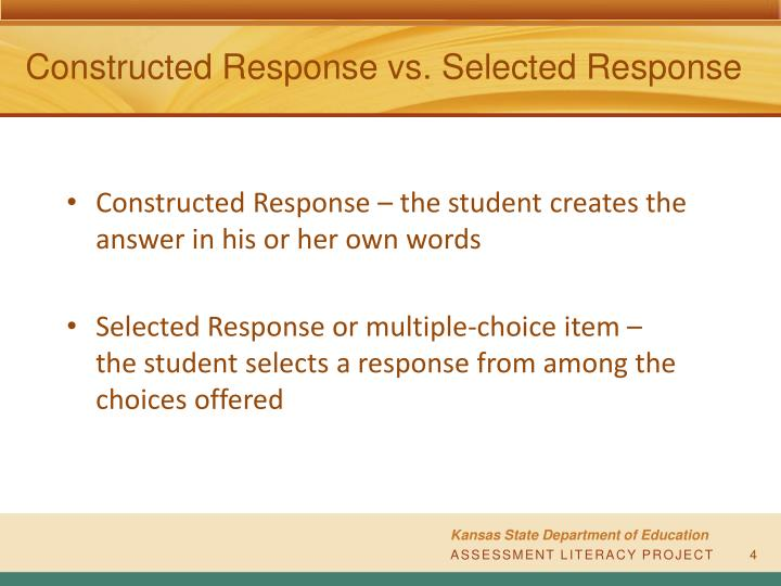 Constructed Response vs. Selected Response