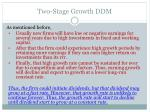 two stage growth ddm