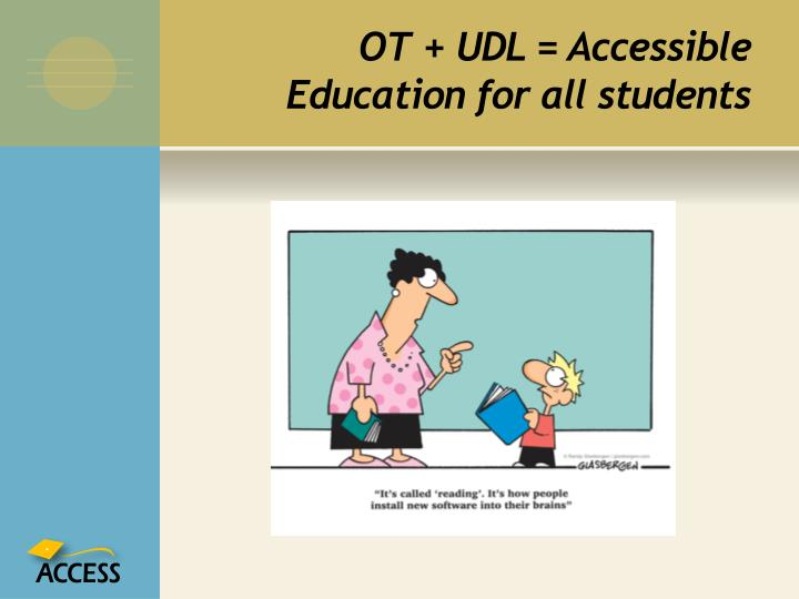 OT + UDL = Accessible Education for all students