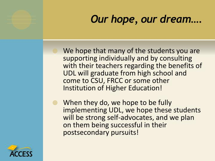 Our hope, our dream….