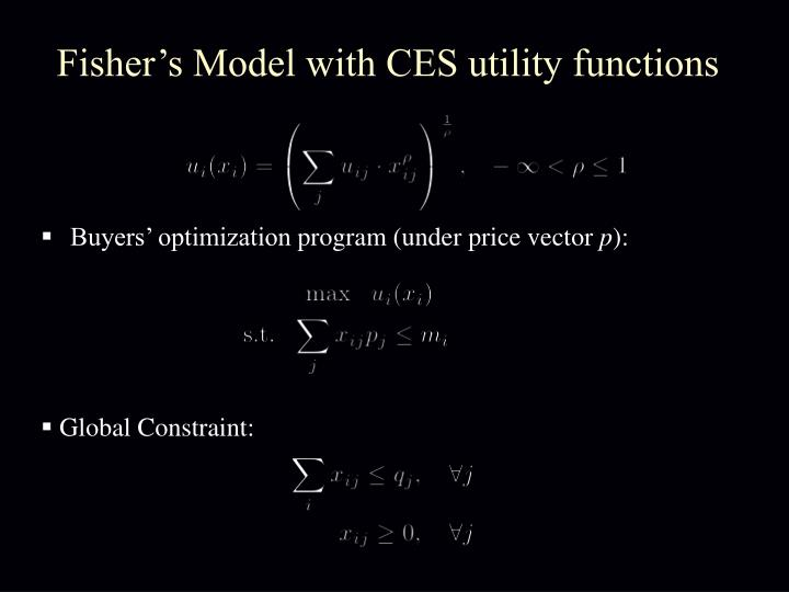 Fisher's Model with CES utility functions