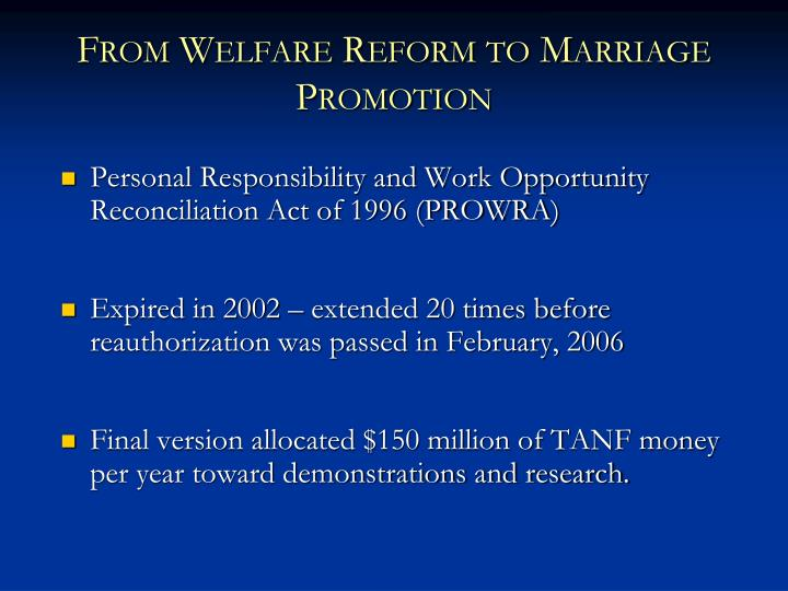 a look at the impact of the 1996 personal responsibility and work opportunity reconciliation act The positive impacts of welfare reform in 1996, then president bill clinton passed the personal responsibility and work opportunity reconciliation act (prwora) the aid to dependent children (afdc), a federal entitlement program, was replaced by the.