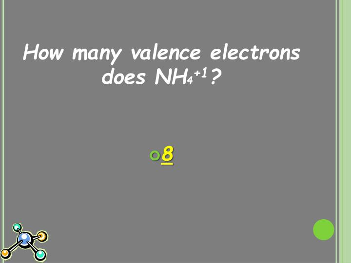How many valence electrons does NH