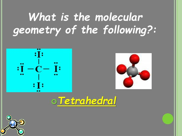 What is the molecular geometry of the following?:
