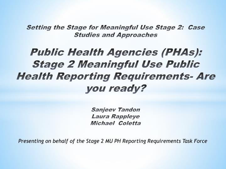 Presenting on behalf of the stage 2 mu ph reporting requirements task force