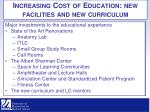 increasing cost of education new facilities and new curriculum