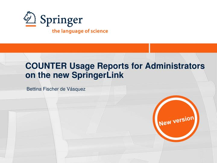 counter usage reports for administrators on the new springerlink n.