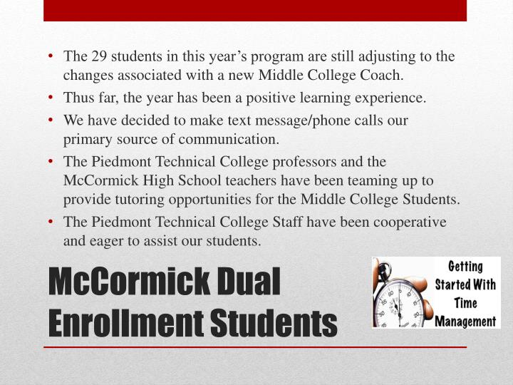 The 29 students in this year's program are still adjusting to the changes associated with a new Middle College Coach.