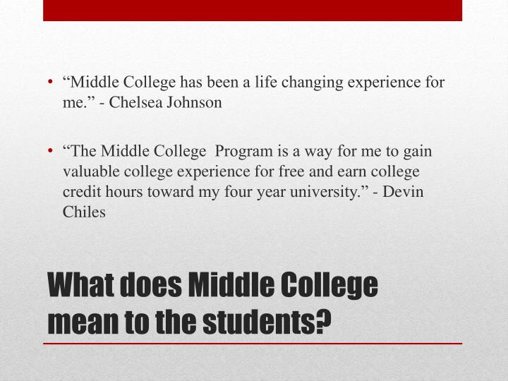 """""""Middle College has been a life changing experience for me."""" - Chelsea Johnson"""