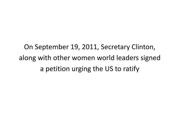 On September 19, 2011, Secretary Clinton,
