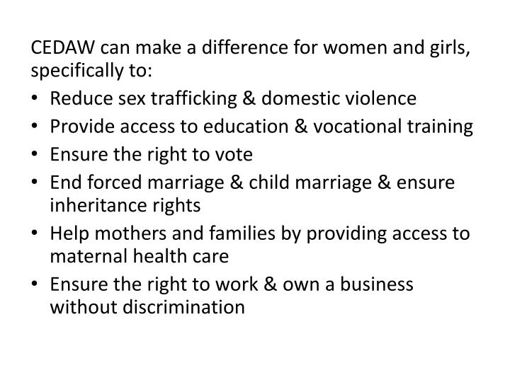 CEDAW can make a difference for women and girls, specifically to: