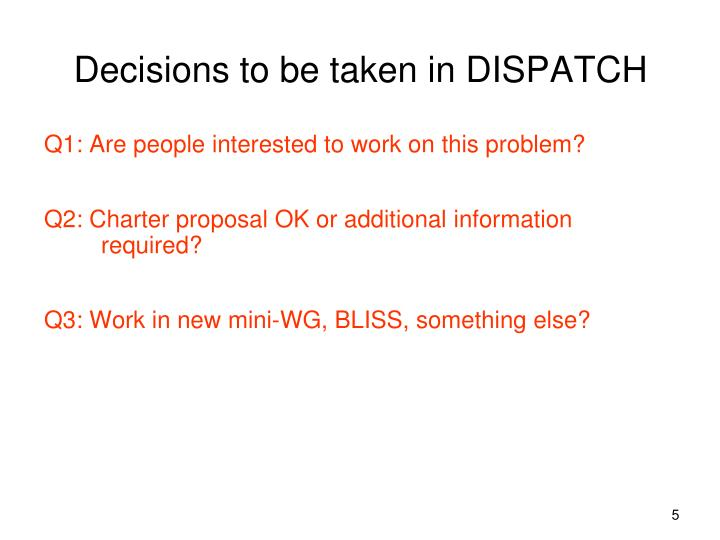 Decisions to be taken in DISPATCH
