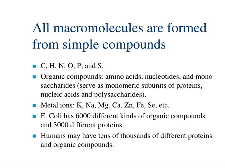 All macromolecules are formed from simple compounds