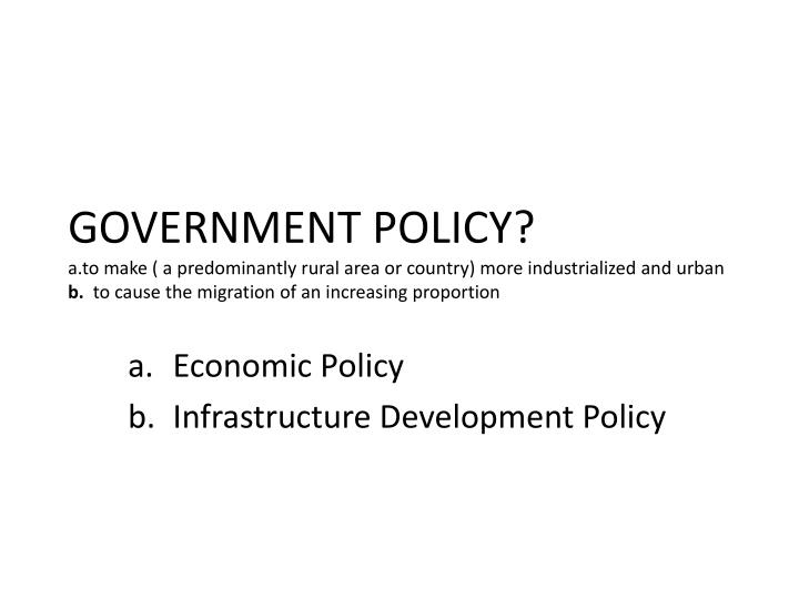 GOVERNMENT POLICY?