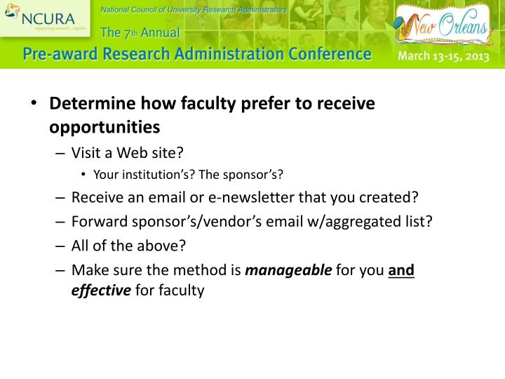 Determine how faculty prefer to receive opportunities