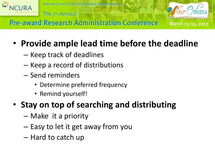 Provide ample lead time before the deadline