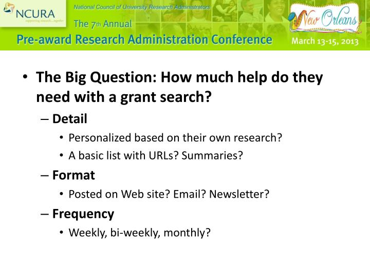 The Big Question: How much help do they need with a grant search?