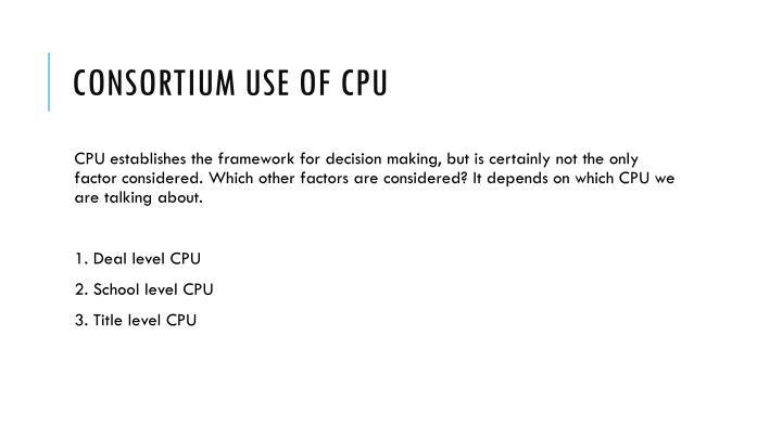 Consortium use of CPU